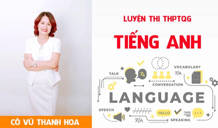 Luyện đề môn Tiếng Anh - luyện thi THPT Quốc Gia - Cô Vũ Thanh Hoa