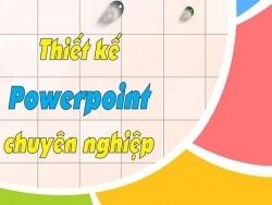 Thiết kế Powerpoint chuyên nghiệp