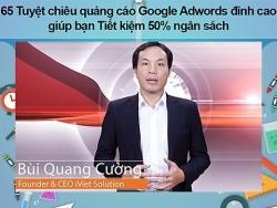 65 Tuyệt chiêu quảng cáo Google Ads đỉnh cao giúp bạn Tiết kiệm 50% ngân sách